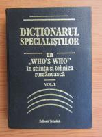 Anticariat: Dictionarul specialistilor. Un who is who in stiinta si tehnica romaneasca (volumul 1)