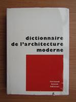 Anticariat: Dictionnaire de l'architecture moderne