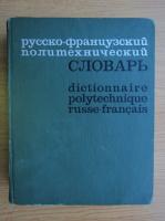 Anticariat: Dictionnaire polytechnique russe-francais