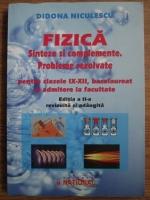 Didona Niculescu - Fizica, sinteze si complemente, probleme rezolvate pentru clasele IX-XII, bacalaureat si admitere la facultate