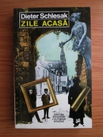Anticariat: Dieter Schlesak - Zile acasa