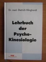 Anticariat: Dietrich Klinghardt - Lehrbuch der Psycho-kinesiologie