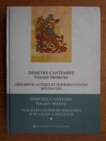 Dimitrie Cantemir - Descrierea starii de odinioara si de astazi a Moldovei (editie biligva)