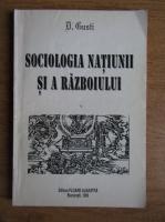 Dimitrie Gusti - Sociologia natiunii si a razboiului