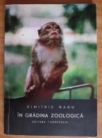 Anticariat: Dimitrie Radu - In gradina zoologica