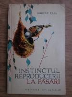 Dimitrie Radu - Instinctul reproducerii la pasari