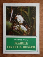 Dimitrie Radu - Pasarile din Delta Dunarii