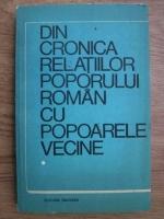 Anticariat: Din cronica relatiilor poporului roman cu popoarele vecine