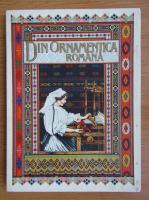 Anticariat: Din ornamentica Romana. Album de broderii si tesaturi romanesti