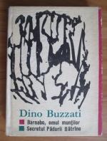 Dino Buzzati - Barnabo, omul muntilor. Secretul padurii batrane