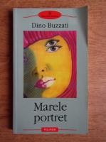Dino Buzzati - Marele portret