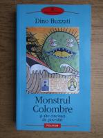 Dino Buzzati - Monstrul Colombre si alte cincizeci de povestiri