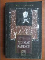 Anticariat: Dinu C. Giurescu - Guvernarea Nicolae Radescu