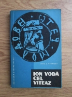 Anticariat: Dinu C. Giurescu - Ion Voda cel viteaz