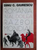 Anticariat: Dinu C. Giurescu - Romania in al doilea razboi mondial