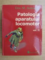 Anticariat: Dinu M. Antonescu - Patologia aparatului locomotor (volumul 2)