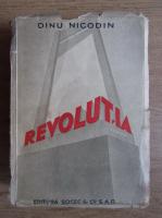 Anticariat: Dinu Nicodin - Revolutia (volumul 1, 1943)