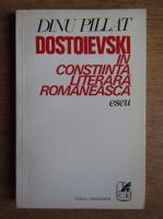 Anticariat: Dinu Pillat - Dostoievski in constiinta literara romaneasca