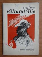 Dinu Roco - Vulturul Ilie