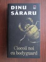 Dinu Sararu - Ciocoii noi cu bodyguard