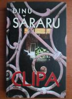 Dinu Sararu - Clipa (Editura Rao, 2007)