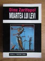 Anticariat: Dinu Zarifopol - Moarte lui Levi