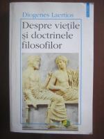 Diogenes Laertios - Despre vietile si doctrinele filosofilor