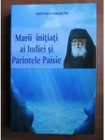 Dionysios Farasiotis - Marii initiati ai Indiei si Parintele Paisie