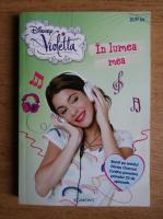 Anticariat: Disney Violetta, in lumea mea