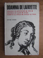 Anticariat: Doamna de Lafayette - Principesa de Montpensier. Zaide. Principesa de Cleves. Istoria Henriettei de Anglia. Contesa de Tende