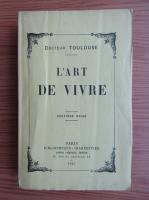 Anticariat: Docteur Toulouse - L'art de vivre (1923)