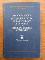 Anticariat: Documents et materiaux se rapportant a la veille de la Deuxieme Guerre Mondiale (volumul 1, 1948)