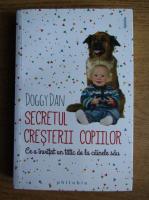 Doggy Dan - Secretul cresterii copiilor. Ce a invatat un tatic de la cainele sau