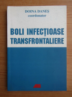 Doina Danes - Boli infectioase transfrontaliere