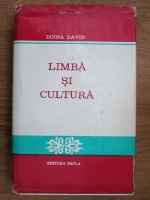 Anticariat: Doina David - Limba si cultura. Romana literara intre 1880 si 1920. Cu privire speciala la Transilvania si Banat