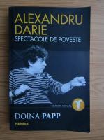 Anticariat: Doina Papp - Alexandru Darie, spectacole de poveste
