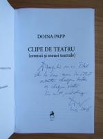Anticariat: Doina Papp - Clipe de teatru (cu autograful autoarei)