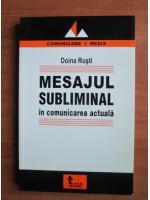 Doina Rusti - Mesajul subliminal in comunicarea actuala