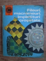 Anticariat: Doina Silvia Marian - Fileuri, macrameuri, impletituri crosetate