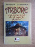 Dolinski Avramia - Arbore. Straveche vatra de etnografie si folclor