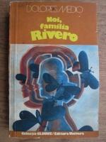 Anticariat: Dolores Medio - Noi, familia Rivero