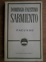 Anticariat: Domingo Faustino Sarmiento - Facundo