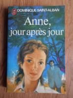 Anticariat: Dominique Saint Alban - Anne jour apres jour (volumul 1)