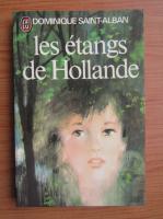 Anticariat: Dominique Saint Alban - Les etangs de Hollande