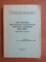 Anticariat: Domnita Dumitrescu - Din istoria relatiilor culturale hispano-romane 1960-1980