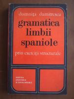 Anticariat: Domnita Dumitrescu - Gramatica limbii spaniole prin exercitii structurale