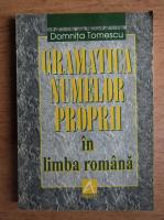 Anticariat: Domnita Tomescu - Gramatica numelor proprii in limba romana