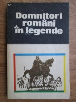 Domnitori romani in legende