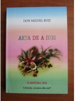 Anticariat: Don Miguel Ruiz - Arta de a iubi