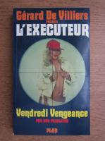 Anticariat: Don Pendleton - L'executeur, Vendredi Vengeance